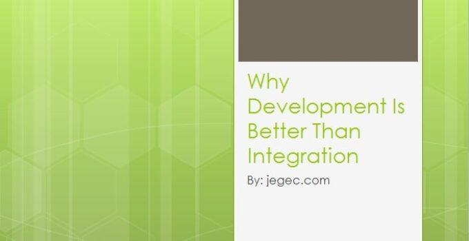 Why Development Is Better Than Integration